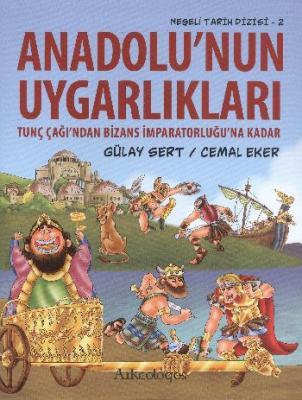 Neşeli Tarih Dizisi 2 Anadolunun Uygarlıkları