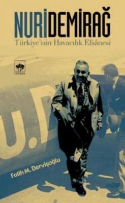 Nuri Demirağ-Türkiye'nin Havacılık Efsanesi