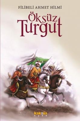 Öksüz Turgut,Şehbenderzâde Filibeli Ahmed Hilmi