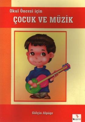 Okul Öncesi İçin Çocuk ve Müzik