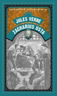 Olağanüstü Yolculuklar 15 Zacharius Usta