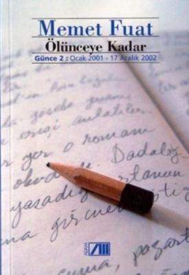 Ölünceye Kadar / Günce 2 : Ocak 2001 Aralık 2002