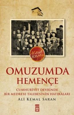 Omuzumda Hemençe Cumhuriyet Devrinde Bir Medrese Talebesinin Hatıraları