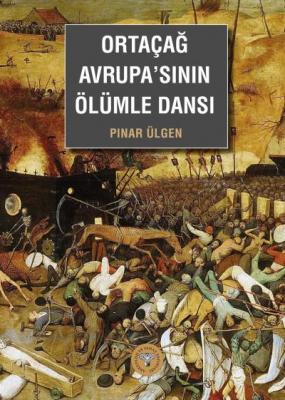 Ortaçağ Avrupa'sının Ölümle Dansı Pınar Ülgen