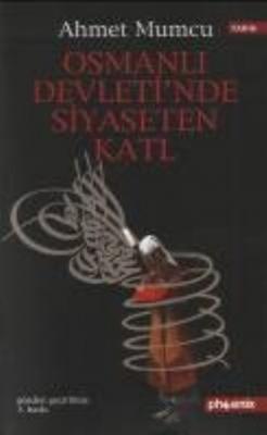 Osmanlı Devleti'nde Siyaseten Katl