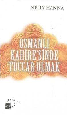 Osmanlı Kahiresinde Tüccar Olmak