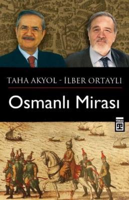 Osmanlı Mirası - Taha Akyol Soruyor  İlber Ortaylı Cevaplıyor