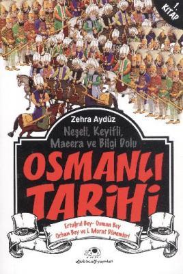 Osmanlı Tarihi 1 Ertuğrul Bey-Osman Bey Orhan Bey ve I. Murat Dönemleri