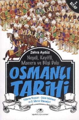 Osmanlı Tarihi 2 Yıldırım Beyazıt-Çelebi Mehmet ve II.Murat Dönemleri