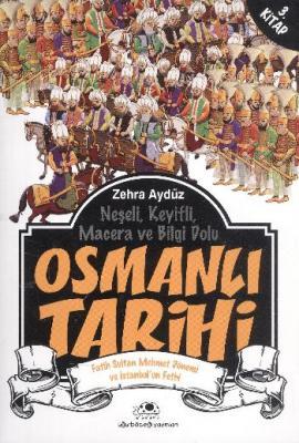 Osmanlı Tarihi 3 Fatih Sultan Mehmet Dönemi ve İstanbulun Fethi