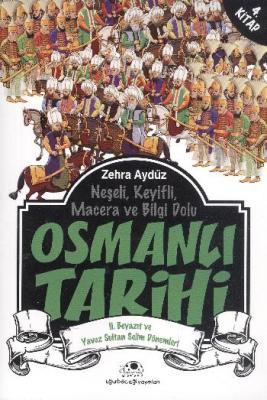 Osmanlı Tarihi 4 II. Beyazıt ve Yavuz Sultan Selim Dönemleri