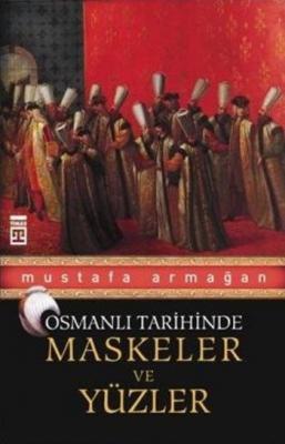 Osmanlı Tarihinde Maskeler ve Yüzler