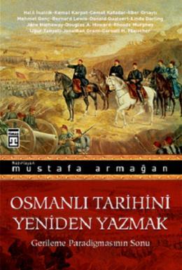 Osmanlı Tarihini Yeniden Yazmak %32 indirimli Mustafa Armağan