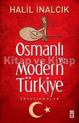 Osmanlı ve Modern Türkiye Halil İnalcık