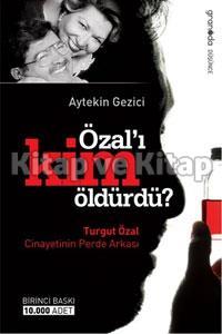 Özal'ı Kim Öldürdü
