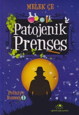 Patojenik Prenses-Polisiye Roman 1
