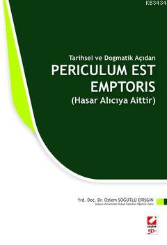 Tarihsel ve Dogmatik AçıdanPericulum Est Emptoris (Hasar Alıcıya Aittir)