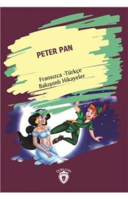Peter Pan-Fransızca Türkçe Bakışımlı Hikayeler