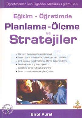 Eğitim - Öğretimde Planlama - Ölçme ve Stratejiler Birol Vural