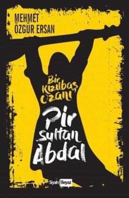 Pir Sultan Abdal-Bir Kızılbaş Ozanı