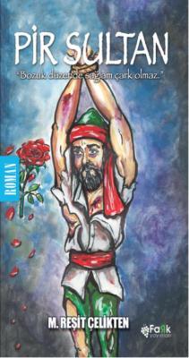 Pir Sultan-Bozuk Düzende Sağlam Çark Olmaz M. Reşit Çelikten