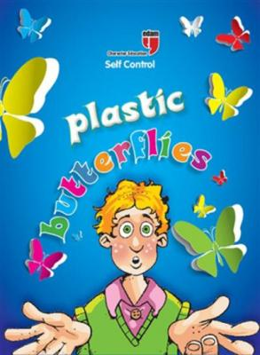 Plastic Butterfly- Self-Control - Character Education