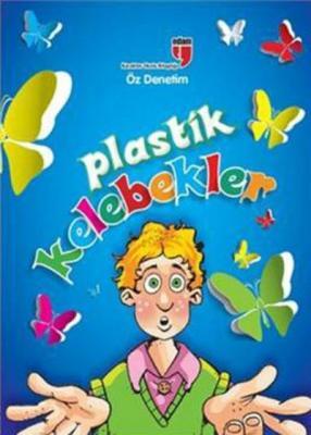 Plastik Kelebekler-Öz Denetim - Karakter Okulu Kitaplığı
