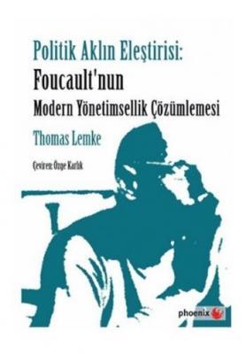 Politik Aklın Eleştirisi-Foucault'nun Modern Yönetimsellik Çözümlemesi