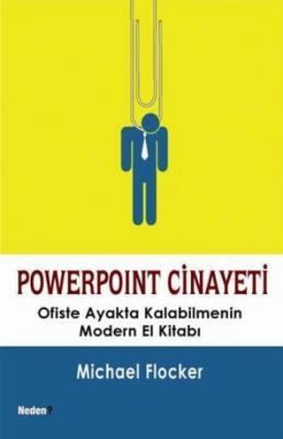 Powerpoint Cinayeti-Ofiste Ayakta Kalabilmenin Modern El Kitabı