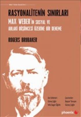Rasyonalitenin Sınırları-Max Weberin Sosyal ve Ahlaki Düşüncesi Üzerine Bir Deneme