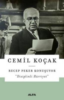 Recep Peker Konuşuyor - Disiplinli Hürriyet