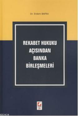 Rekabet Hukuku Açısından Banka Birleşmeleri