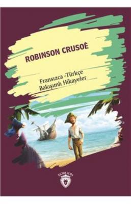 Robinson Crusoe-Fransızca Türkçe Bakışımlı Hikayeler