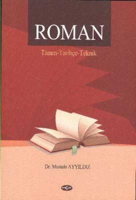 Roman (Tanım-Tarihçe-Teknik)