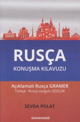 Rusça Konuşma Kılavuzu - Açıklamalı Rusça Gramer