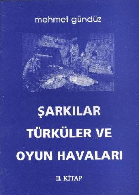 Şarkılar Türküler ve Oyun Havalarımız (II. Kitap) (Brd)