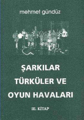 Şarkılar Türküler ve Oyun Havalarımız (III. Kitap) (Brd)