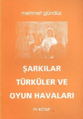 Şarkılar Türküler ve Oyun Havalarımız (IV. Kitap) (Brd)
