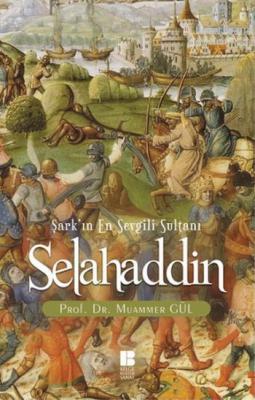 Şarkın En Sevgili Sultanı Selahaddin