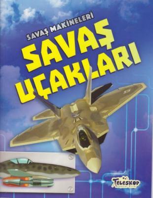 Savaş Makineleri - Savaş Uçakları