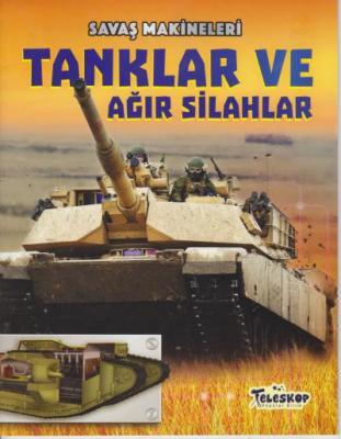 Savaş Makineleri - Tanklar ve Ağır Silahlar