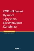 CMR Hükümleri Uyarınca Taşıyıcının Sorumluluktan Kurtulması