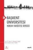 Başkent Üniversitesi Hukuk Fakültesi Dergisi C: 4 S: 2