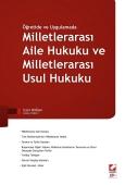 Öğretide ve UygulamadaMilletlerarası Aile Hukuku ve Milletlerarası Usul Hukuku