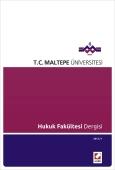 Maltepe Üniversitesi Hukuk Fakültesi Dergisi Sayı:1 / 2013