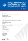 Bahçeşehir Üniversitesi Hukuk Fakültesi Dergisi Cilt:14 Sayı:173 – 174 Ocak – Şubat 2019