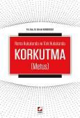 Roma Hukukunda ve Türk HukukundaKorkutma (Metus)