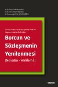 Türkiye Hukuku ve Karşılaştırmalı Hukukta Yargıtay Kararları İle BirlikteBorcun ve Sözleşmenin Yenilenmesi (Novatio – Yenileme)