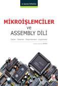 Mikroişlemciler ve Assembly Dili Esaslar – Sistemler – Programlamalar – Uygulamalar