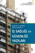 Hukuki ve Sosyal Boyutlarıyla İş Sağlığı ve Güvenliği Yazıları